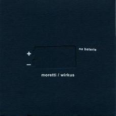 Macio Moretti/Paul Wirkus - NA BATERIE