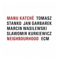 Manu Katche - NEIGHBORHOOD
