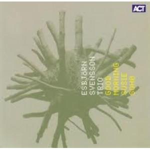 e.s.t. Esbjorn Svensson Trio - GOOD MORNING SUSIE SOHO