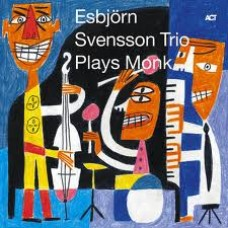 e.s.t. Esbjorn Svensson Trio - PLAYS MONK