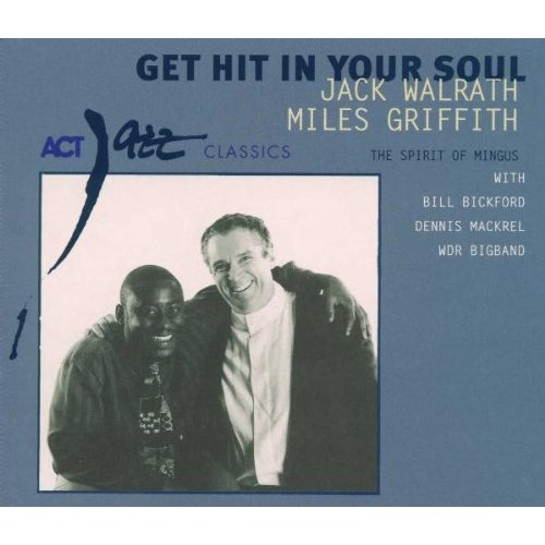 Jack Walrath/Miles Griffith - GET HIT IN YOUR SOUL
