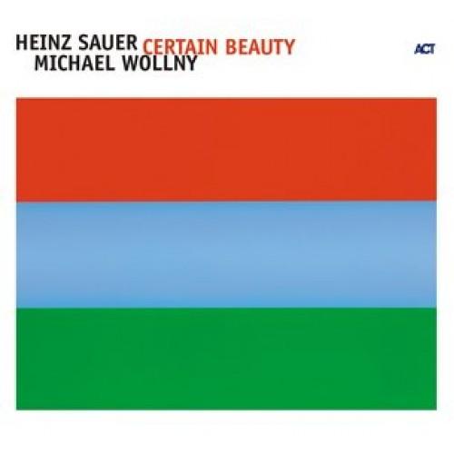 Heinz Sauer/Michael Wollny - CERTAIN BEAUTY
