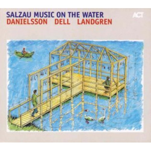 Danielsson/Dell/Landgren - SALZAU MUSIC ON THE WATER