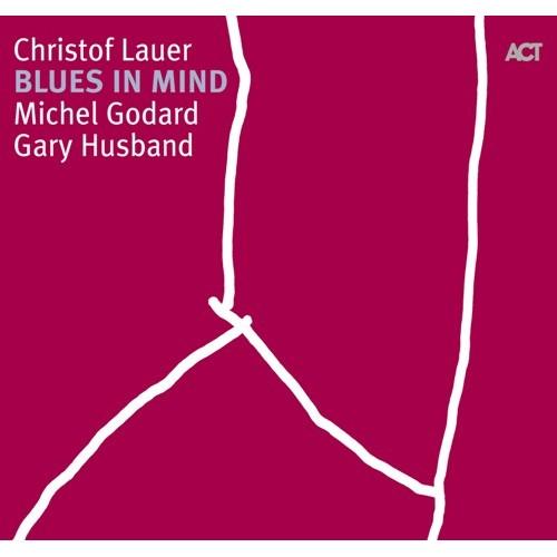 Christof Lauer Trio - BLUES IN MIND