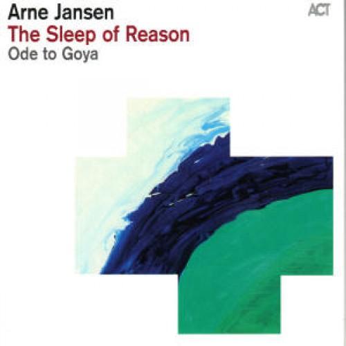 Arne Jansen - THE SLEEP OF REASON-ODE TO GOYA