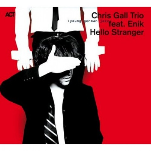 Chris Gall Trio/Enik - HELLO STRANGER