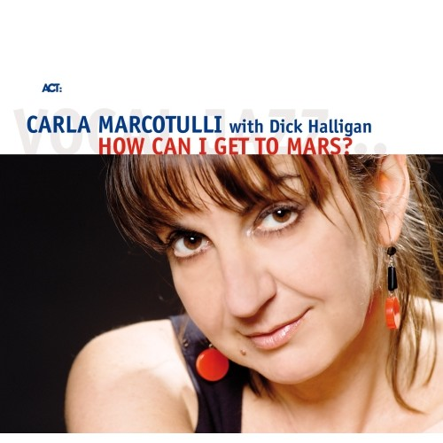 Carla Marcotulli with Dick Halligan - HOW CAN I GET TO MARS?
