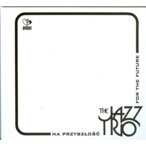 Jazz Trio - Na przyszłość - For The Futire [CD]