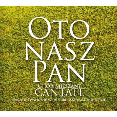 Cantate-Chór Mieszany - OTO NASZ PAN