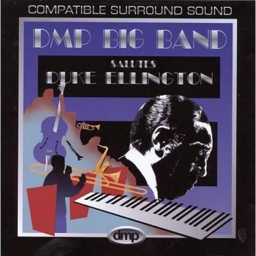 DMP Big Band - SALUTES DUKE ELLINGTON