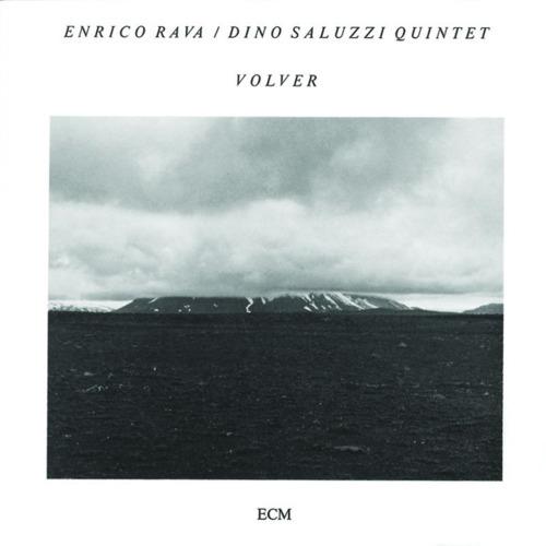 Enrico Rava/Dino Saluzzi Quintet - VOLVER
