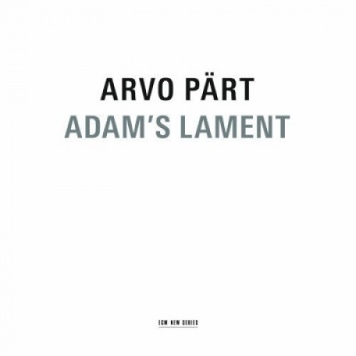 Arvo Part - ADAM'S LAMENT