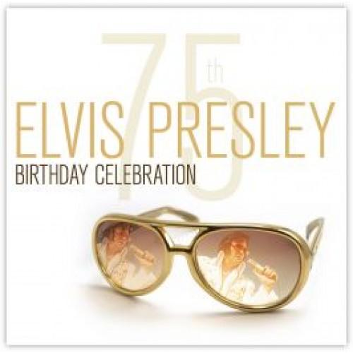 Elvis Presley - 75th BIRTHDAY CELEBRATION