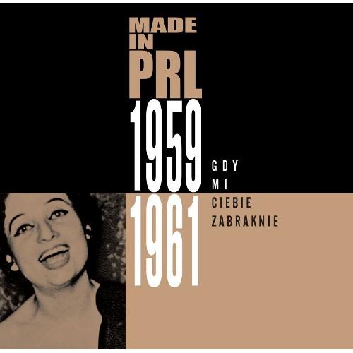 GDY MI CIEBIE ZABRAKNIE. MADE IN PRL 1959-1961 - Various Artists