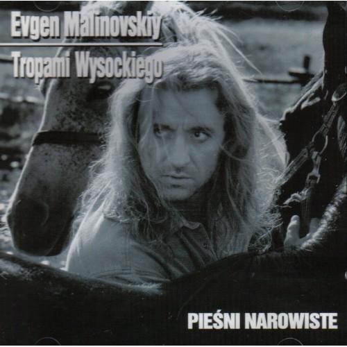 Evgen Malinovskiy - TROPAMI WYSOCKIEGO-PIEŚNI NAROWISTE