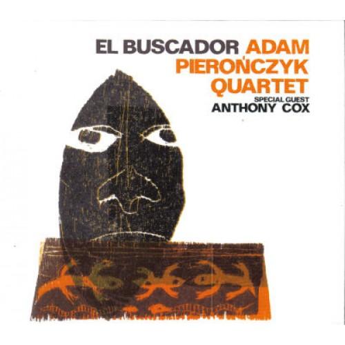 Adam Pierończyk Quartet - EL BUSCADOR