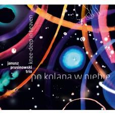 Janusz Prusinowski Trio - PO KOLANA W NIEBIE