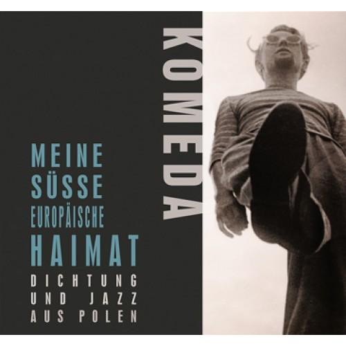 Krzysztof Komeda - MEINE SUSSE EUROPAISHE HAIMAT