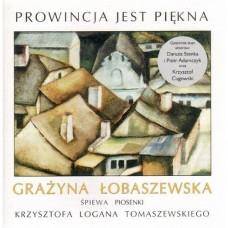 Grażyna Łobaszewska - PROWINCJA JEST PIĘKNA
