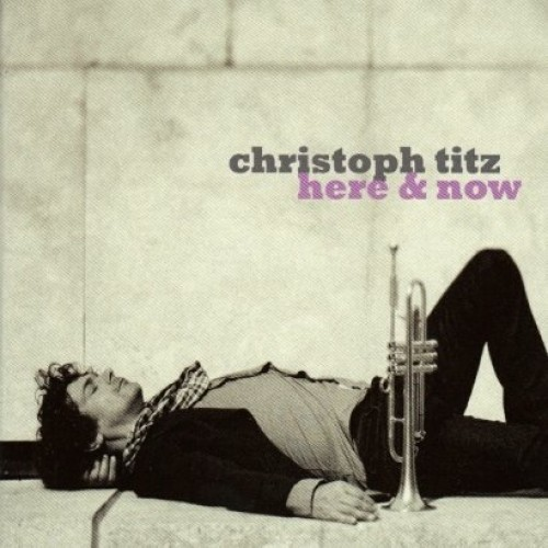 Christoph Titz - HERE & NOW