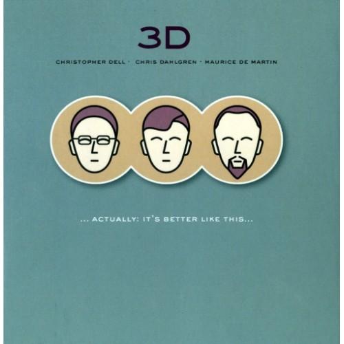 3D-Dell / Dahlgren / De Martin - Actually: It's Better Like This [CD]
