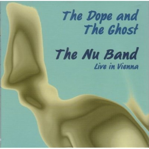 The Nu Band - THE DOPE AND THE GHOST