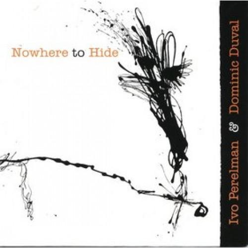 Ivo Perelman/Dominic Duval - NOWHERE TO HIDE