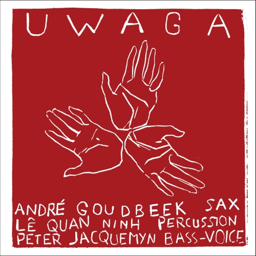 Andre Goudbeek/Le Quan Ninh/Peter Jacquenyn - UWAGA