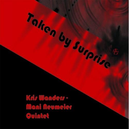 Kris Wanders/Mani Neumeier Quintet - TAKEN BY SURPRISE