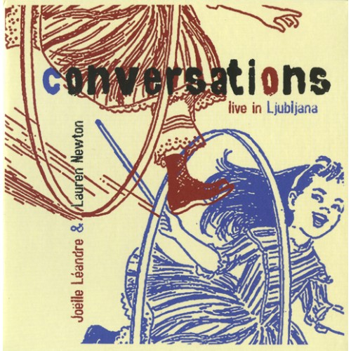 Joelle Leandre/Lauren Newton - CONVERSATIONS-LIVE IN LJUBLJANA