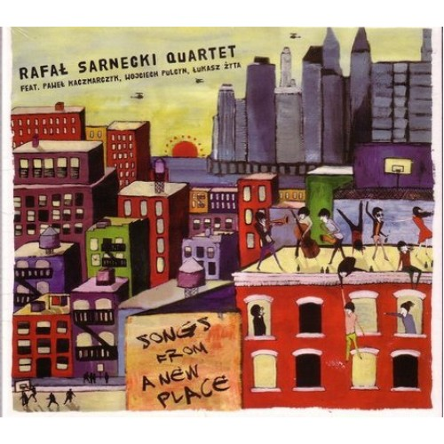 Rafał Sarnecki Quartet - SONGS FROM A NEW PLACE (digipack)