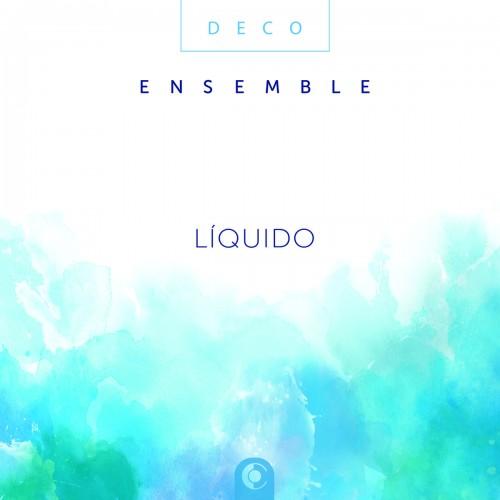 Deco Ensemble - Liquido (CD)