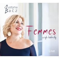 Justyna Bacz - Femmes czyli kobiety (Live) (CD)