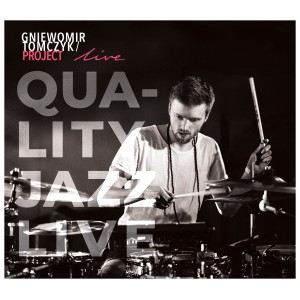 Gniewomir Tomczyk - Quality Jazz Live (CD)