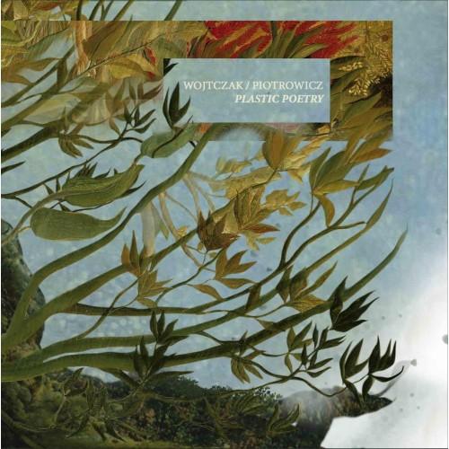 Kamil Piotrowicz/Irek Wojtczak - Plastic Poetry (CD)