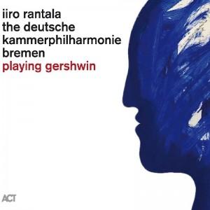 IIRO RANTALA - PLAYING GERSHWIN