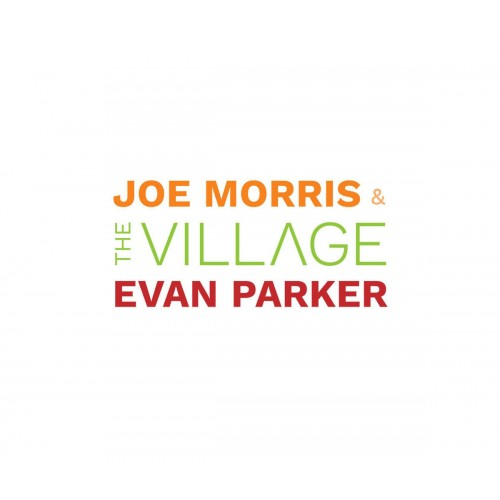 Joe Morris/Evan Parker - The Village (CD)