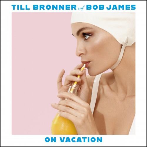 Till Bronner & Bob James - On Vacation (CD)