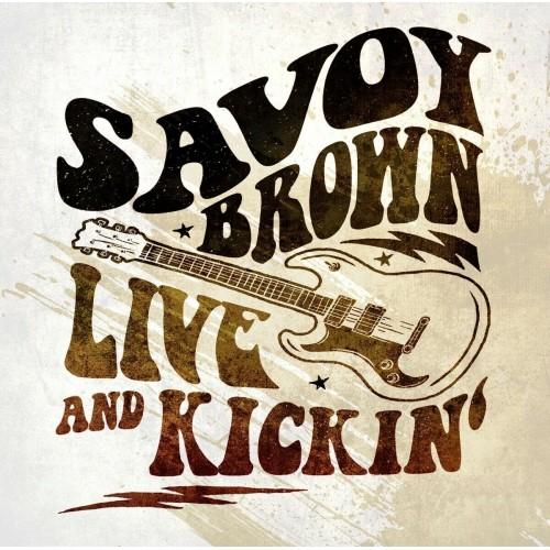 Savoy Brown - Live and Kickin' [CD]