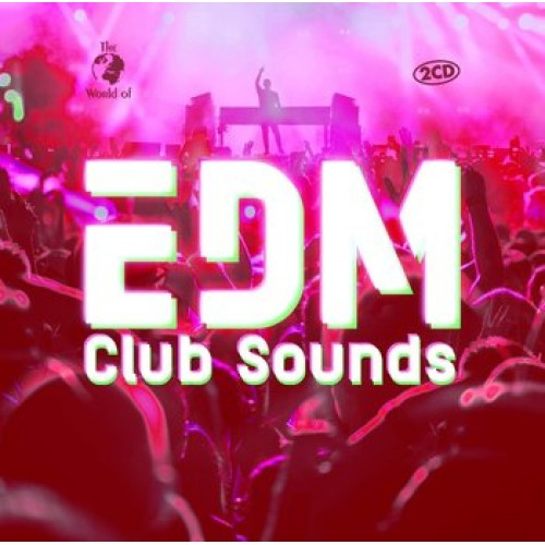 The World of... EDM Club Sounds - Various Artists [2CD]