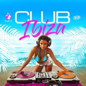 The World Of... Club Ibiza - Various Artists [2CD]