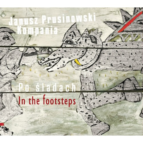 Janusz Prusinowski Kompania - Po śladach / In the footsteps [CD]