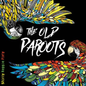 The Old Paroots - Shanty Reggae Party (CD)