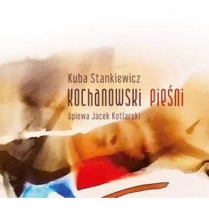Kuba Stankiewicz - Kochanowski. Piesni (CD)