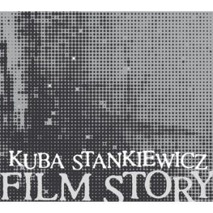 Kuba Stankiewicz - Film Story (CD)