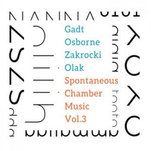 Anna Gadt, Annemie Osborne, Marcin Olak, Patryk Zakrocki - Spontaneus Chamber Music, Vol. 3
