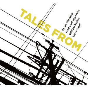 Frode Gjerdstad, Fred Lonberg-Holm, William Parker, Steve Swell - Tales From (CD)