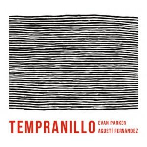 Evan Parker, Agusti Fernandez - Tempranillo