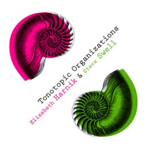 Elisabeth Harnik, Steve Swell - Tonotopic Organizations (CD)