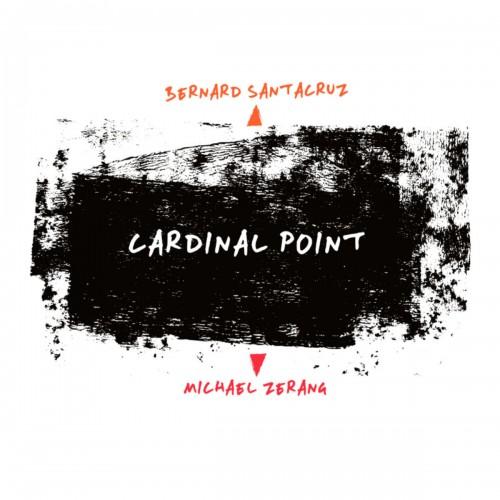 Bernard Santacruz & Michael Zerang - Cardinal Point [CD]